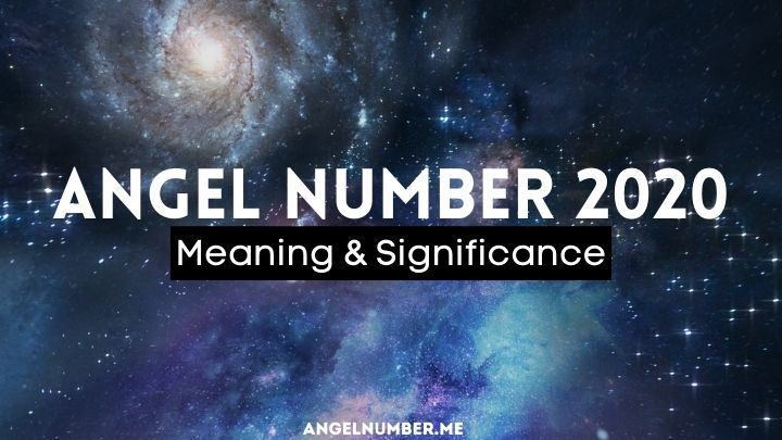 Angel Number 2020 Meaning