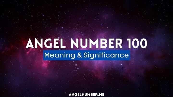 Angel Number 100 Meaning