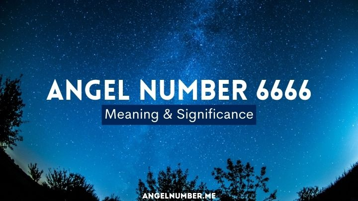 Angel Number 6666 Meaning