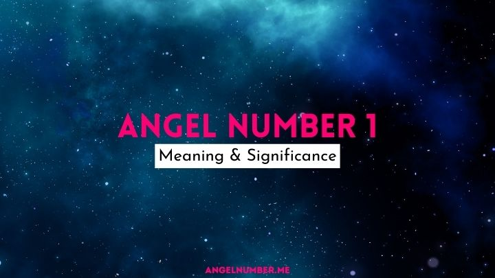 Angel Number 1 Meaning