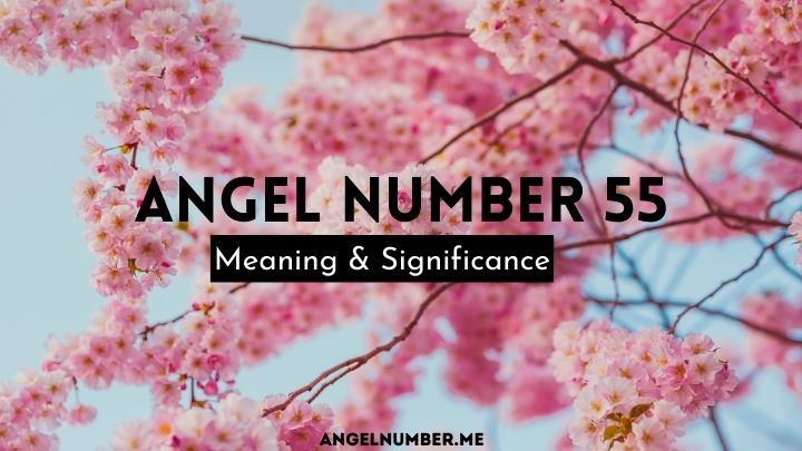 Angel Number 55 Meaning