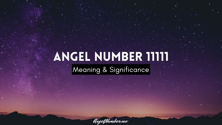 Angel Number 11111 Meaning