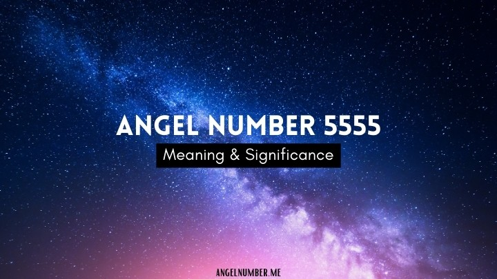 Angel Number 5555 Meaning