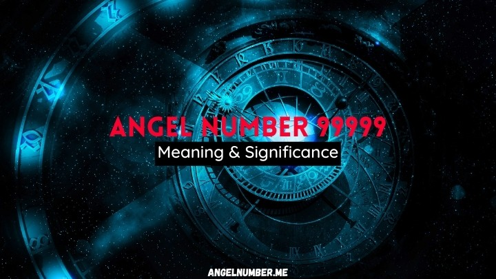 Angel Number 99999 Meaning