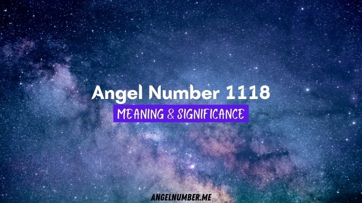 Angel Number 1118 Meaning