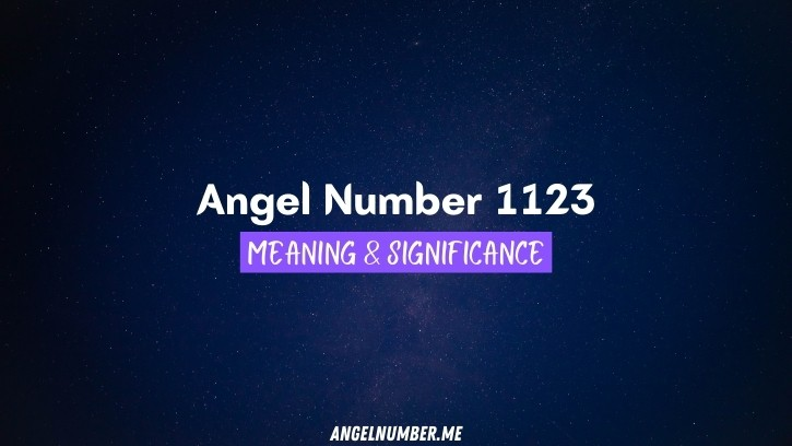 Angel Number 1123 Meaning