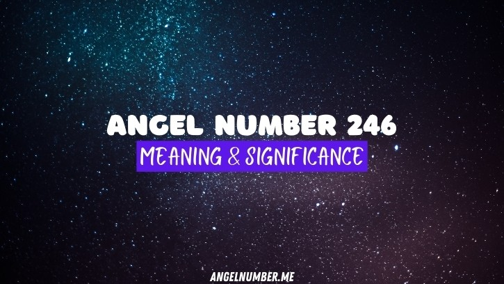 Angel Number 246 Meaning