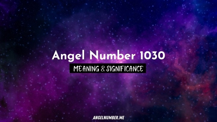 Angel Number 1030 Meaning
