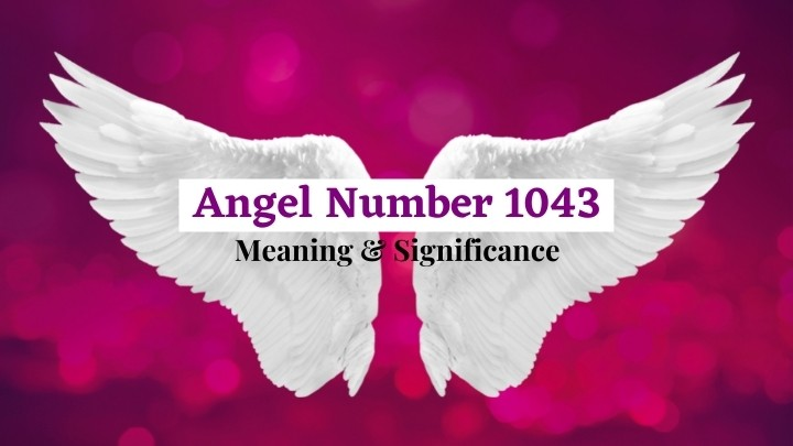Angel Number 1043