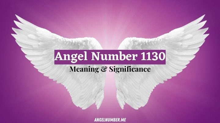 Angel Number 1130 Meaning